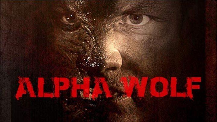 Волк-вожак _ Alpha Wolf (2018) WEB-DL 720p Жанр: ужасы, триллер