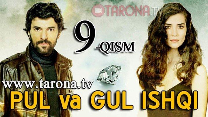 Pul va Gul ishqi 9-qism (Turk serial, Uzbek tilida) tarona.tv