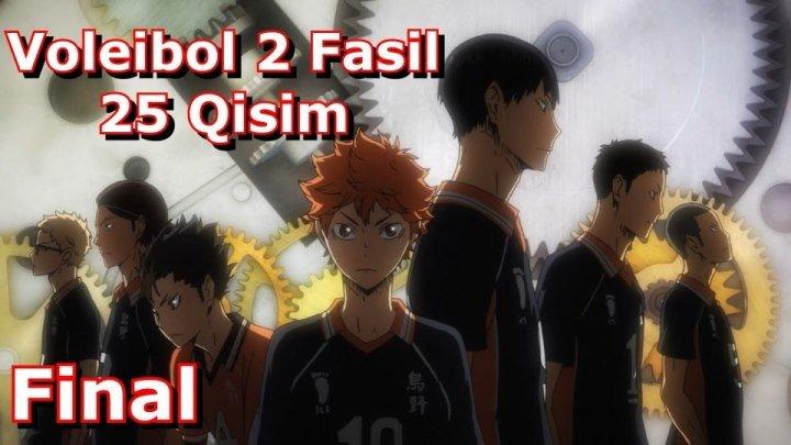 Voleibol 2 Fasil 25 Qisim 25-25 ( O'zbek Tilida Anime HD ) 3 Fasil Tez Kunda