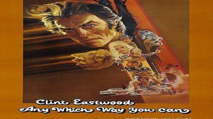 ASA 🎥📽🎬 Any Which Way You Can (1980) a film directed by Buddy van Horn with Clint Eastwood, Sondra Locke, Geoffrey Lewis, William Smith