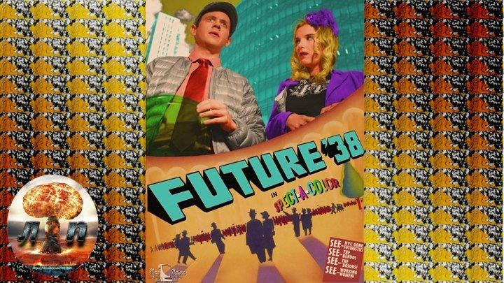 Будущее 38 / Future '38 (2017) 720HD