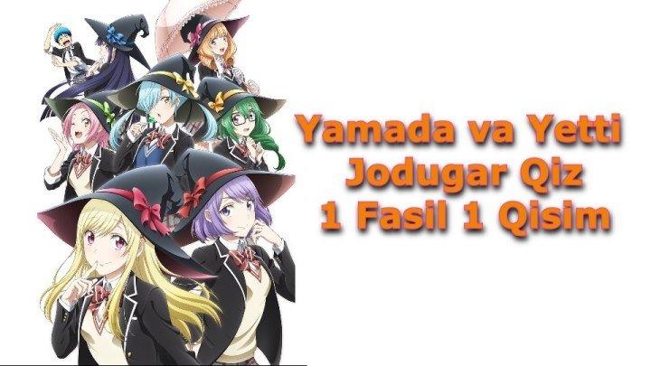 Yamada va Yetti Jodugar Qiz 1 Fasil 1 Qisim 1-12 ( O'zbek Tilida Anime HD )