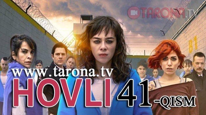Hovli 41-qism (turk seriali, uzbek tilida) www.tarona.tv