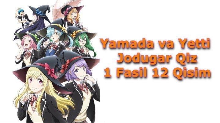 Yamada va Yetti Jodugar Qiz 1 Fasil 12 Qisim Final 12-12 ( O'zbek Tilida Anime HD )