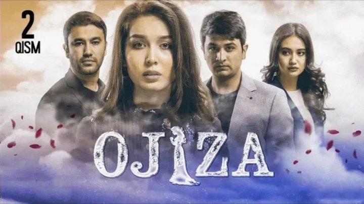 Ojiza (o'zbek serial) Ожиза (узбек сериал) 2-qism.