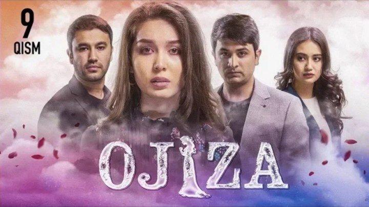 Ojiza (o'zbek serial) Ожиза (узбек сериал) 9-qism.🎬