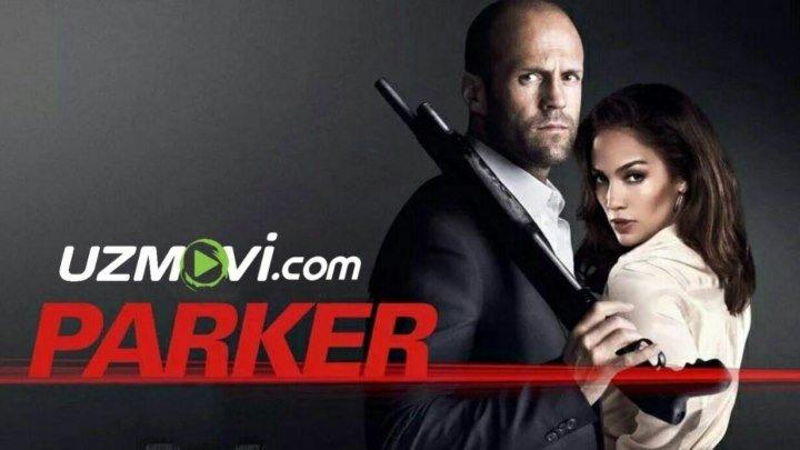 Parker (Premyera Uzbek O'zbek tilida HD)