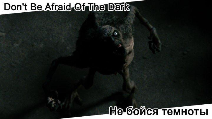 Не бойся темноты | Don't Be Afraid Of The Dark, 2010