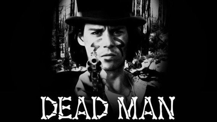 Мертвец / Dead Man (1995, США, Германия, арт-хаус, вестерн)
