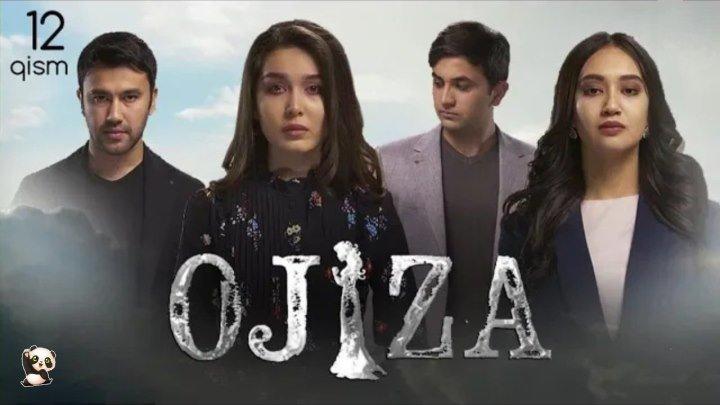 Ojiza (o'zbek serial) Ожиза (узбек сериал) 12-qism.🎬