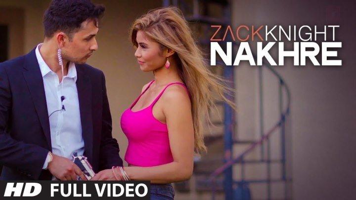 📀Exclusive: Nakhre / Исполнитель - ( Zack Knight ) - 2015 г. - ( Zack Knight ) - британский певец , автор песен и продюсер ( ранее известный как Zeekay. ) - Родился в Гримсби Великобритания. Приобрел большую популярность в азиатском мире музыки, исполняя песни на хинди )...📀