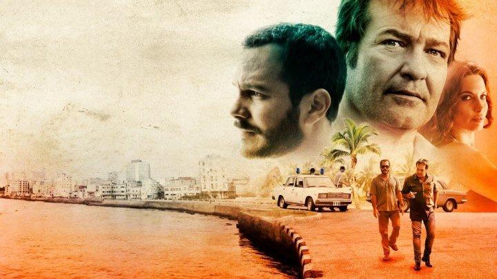 Беспокойная Гавана (Испания, Куба 2016) Триллер, Драма, Криминал, Экранизация