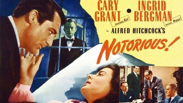 Дурная слава / Notorious (1946) Драма, Мелодрама, Нуар, Триллер
