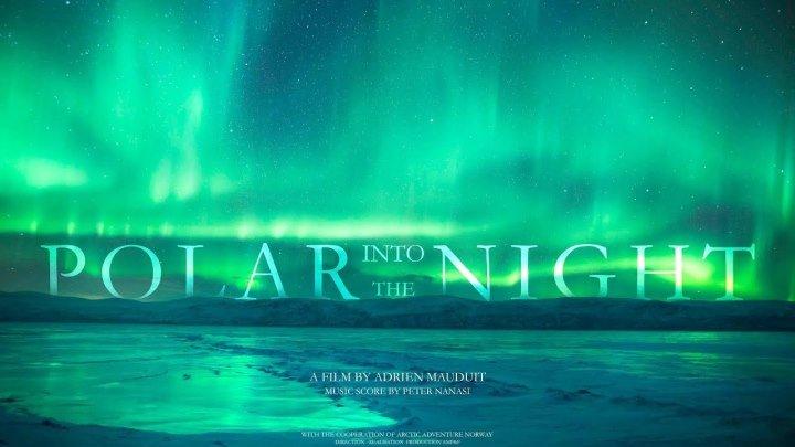 В полярную ночь/ Into the Polar Night (2018) DOK-FILM.NET
