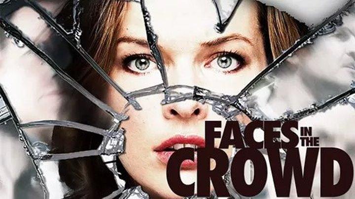 Лица в толпе (2011) триллер, драма