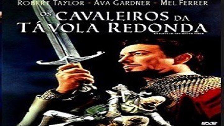 OS CAVALEIROS DA TÁVOLA REDONDA – 1953