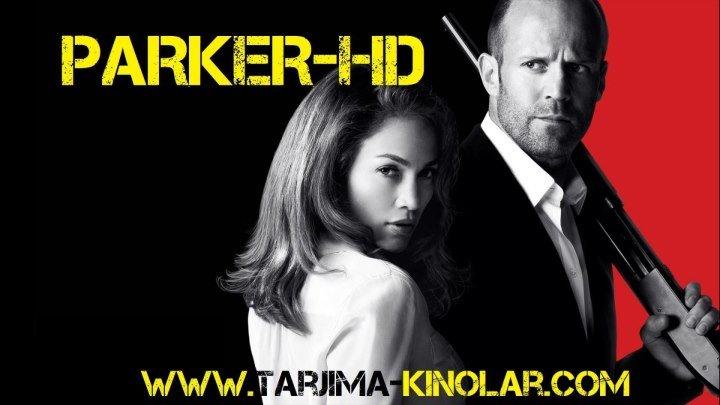 Parker HD (Horij kinosi) >>> www.tarjima-kinolar.com <<<