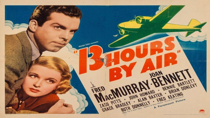 13 Hours by Air ✈️🕛🕐 starring Fred MacMurray and Joan Bennett! with ZaSu Pitts, Brian Donlevy, Dean Jagger!