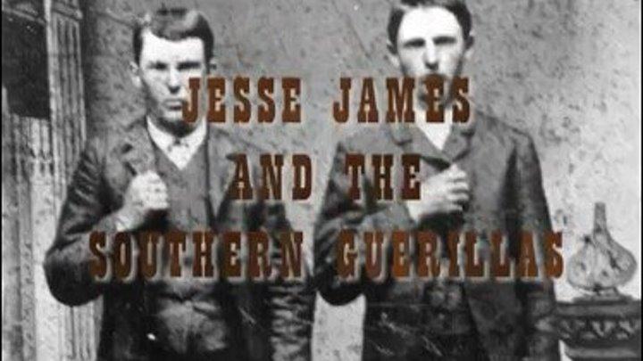 Джесси Джеймс и Южные Партизаны . (без перевода . часть 2)