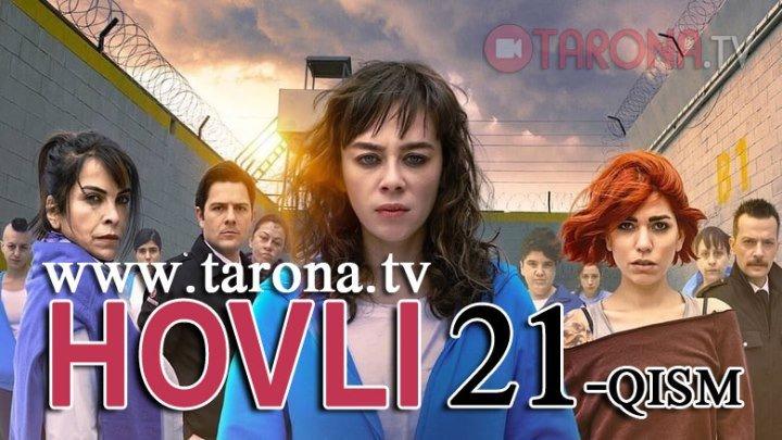 Hovli 21-qism (Yangi turk seriali, uzbek tilida) www.tarona.tv