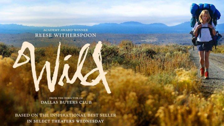 Дикая / Wild (2014)