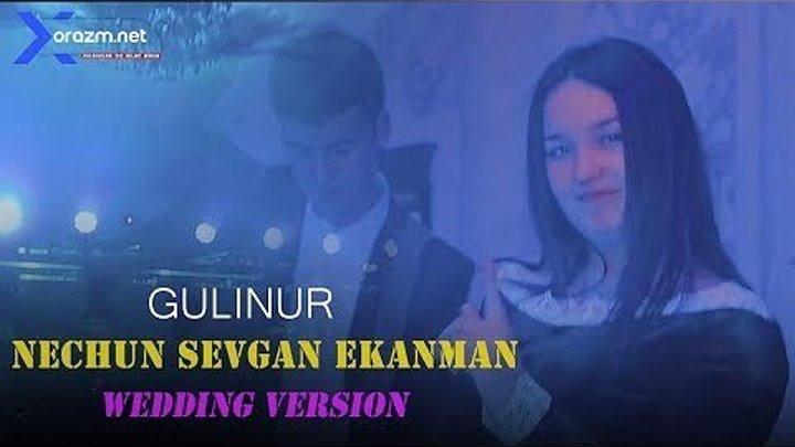 Gulinur - Nechun sevgan ekanman - Гулинур - Нечун севган еканман (wedding version)