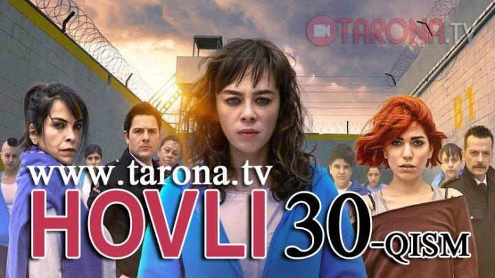 Hovli 30-qism (Yangi turk seriali, uzbek tilida) www.tarona.tv