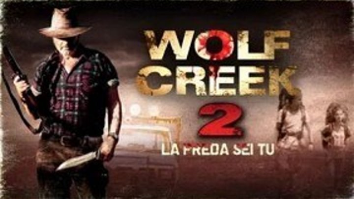 Волчья яма 2 \ Wolf Creek 2 (2013) \ ужасы