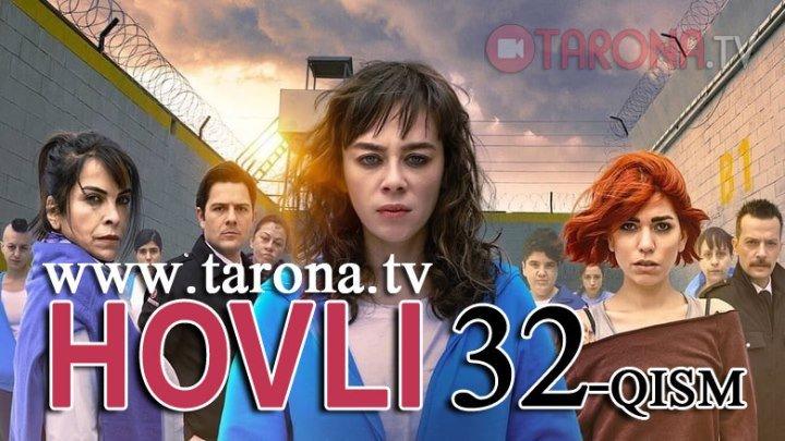 Hovli 32-qism (Yangi turk seriali, uzbek tilida) www.tarona.tv