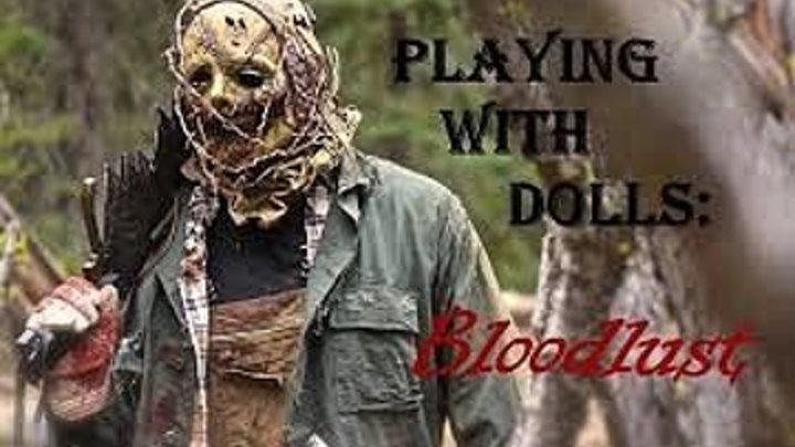 Игра в куклы: Жажда крови (2016) \ Playing with Dolls: Bloodlust \ ужасы