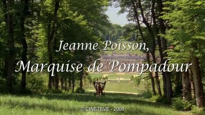 """ Жанна Пуассон, маркиза де Помпадур "" ( исторический фильм . 2006 )"