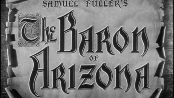 """"""" Барон Аризоны """" ( классика вестерна . 1950 )"""