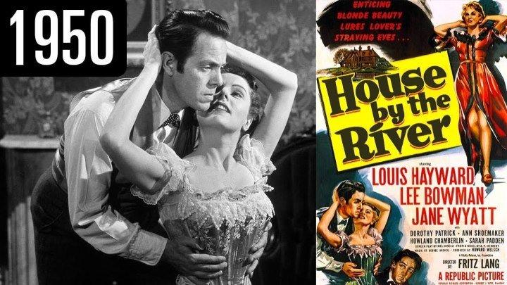 House By The.River.(1950). Louis Hayward, Jane Wyatt