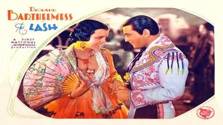The Lash starring Richard Barthelmess and Mary Astor!