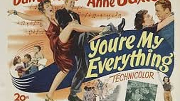 You're My Everything (1949) Dan Dailey, Anne Baxter, Anne Revere