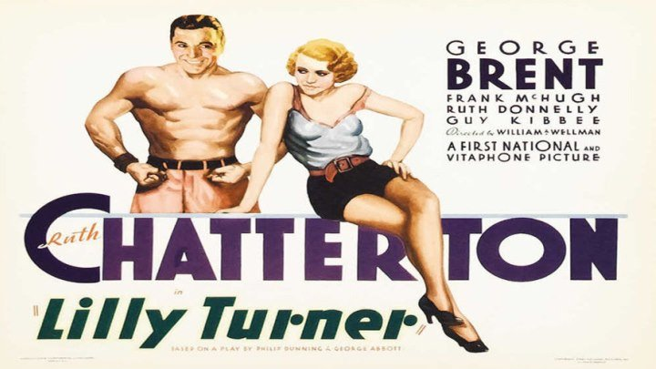 """Ruth Chatterton is """"Lilly Turner""""! with George Brent and Guy Kibbee!"""