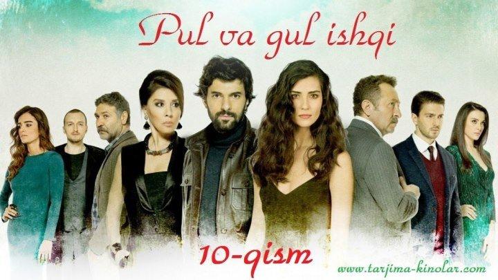 Pul va gul ishqi 10-qism Davomi >>> www.tarjima-kinolar.com saytida