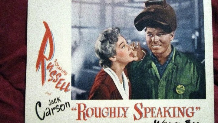 Roughly Speaking (1945) Rosalind Russell, Jack Carson