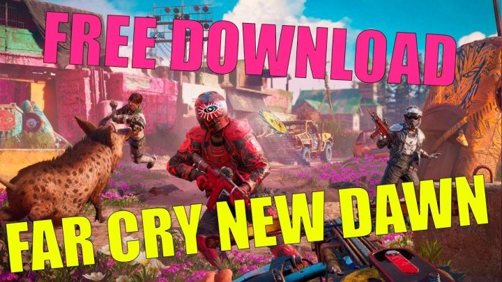 Far Cry New Dawn 32 bit