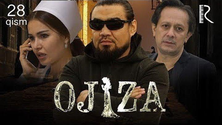 Ojiza 28-qism (o'zbek serial) _ Ожиза (узбек сериал) 28-qism