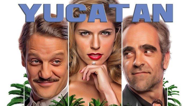 Юкатан (2018) комедия