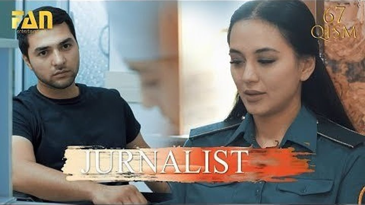 Журналист Сериали 67 - қисм _ Jurnalist Seriali 67 - qism
