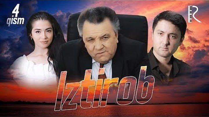 Iztirob (o'zbek serial) _ Изтироб (узбек сериал) 4-qism