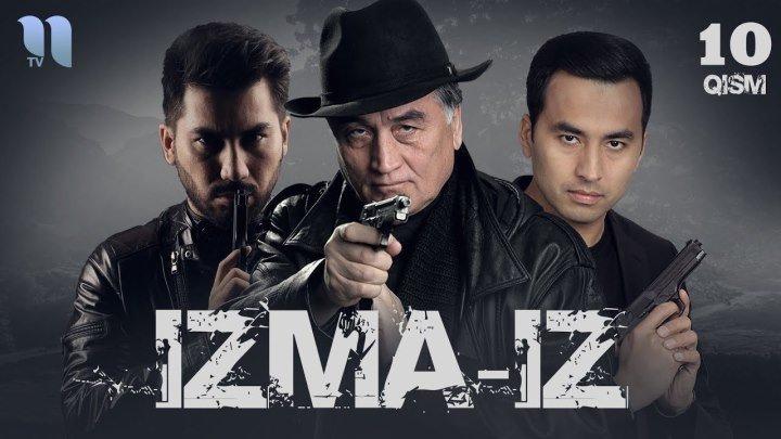 Izma-iz (o'zbek serial) - Изма-из (узбек сериал) 10-qism