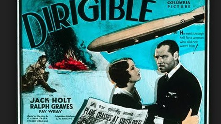 Dirigible (1931) Jack Holt, Fay Wray, Ralph Graves