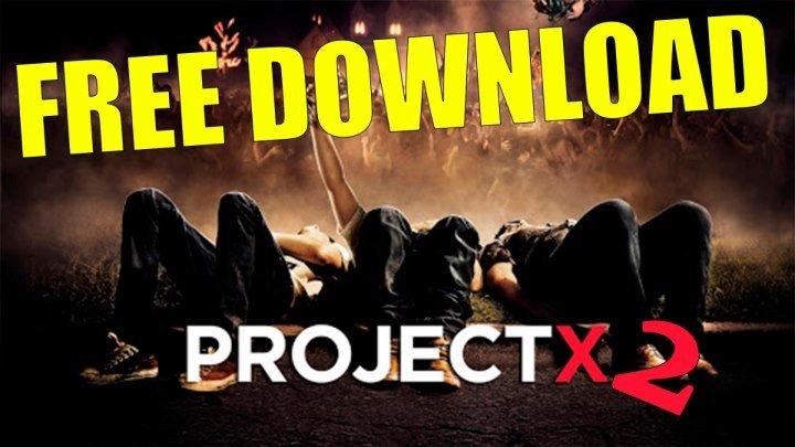Project X 2 torrent magnet