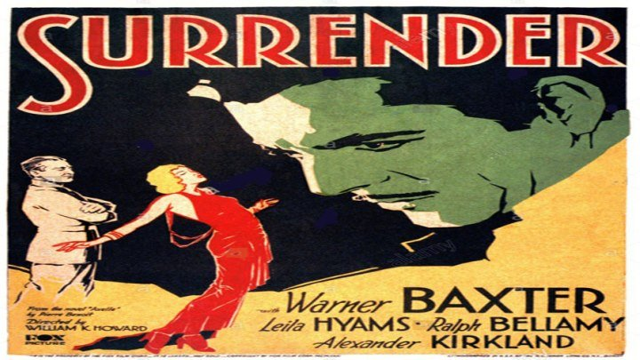 Surrender 🙋♂️🙆♀️ starring Warner Baxter! with Leila Hyams and Ralph Bellamy!
