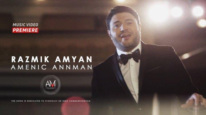 🔴 Razmik Amyan - Amenic annman