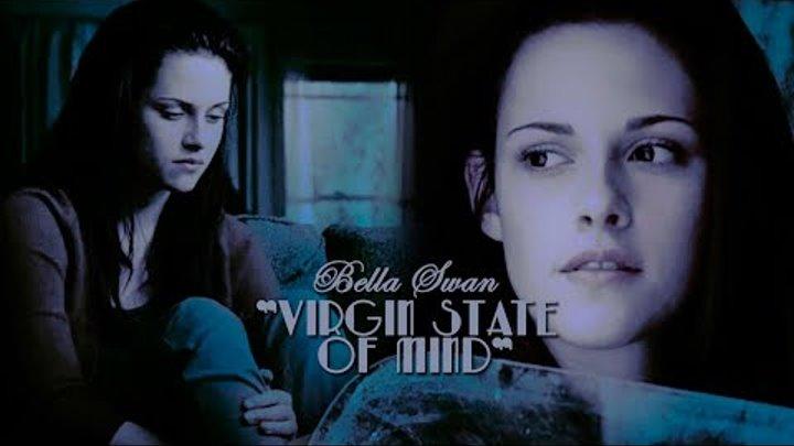 Bella Swan   Virgin State Of Mind