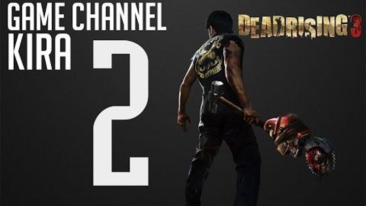 Dead Rising 3 - Вот он, настоящий ЗОМБИ АПОКАЛИПСИС! #2